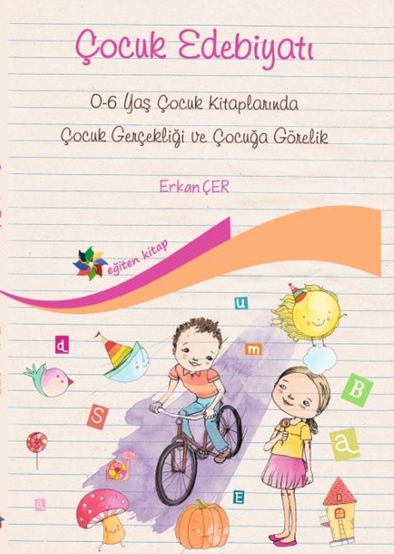 Çocuk Edebiyatı 0-6 Yaş Çocuk Kitaplarında Çocuk Gerçekliği Ve Çocuğa Görelik