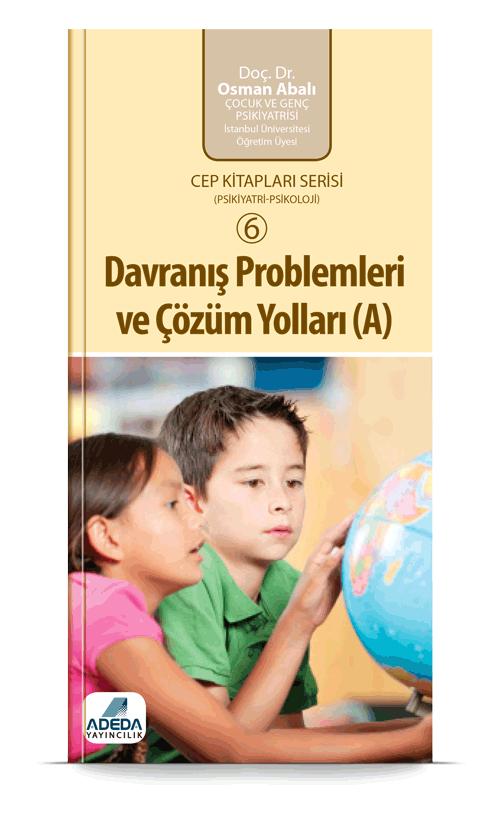Davranış Problemleri Ve Çözüm Yolları (A) Cep Kitap